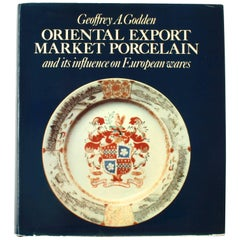Oriental Export Market Porcelain by Geoffrey A. Godden