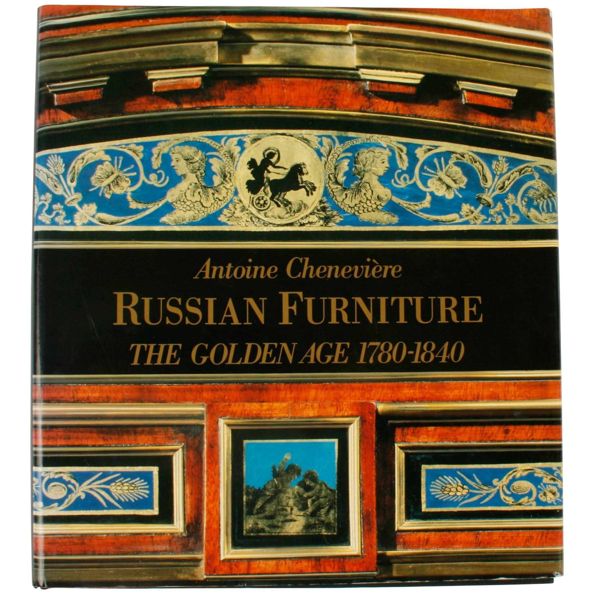 Russian Furniture: The Golden Age 1780-1840 1st Ed by Antoine Chenevière