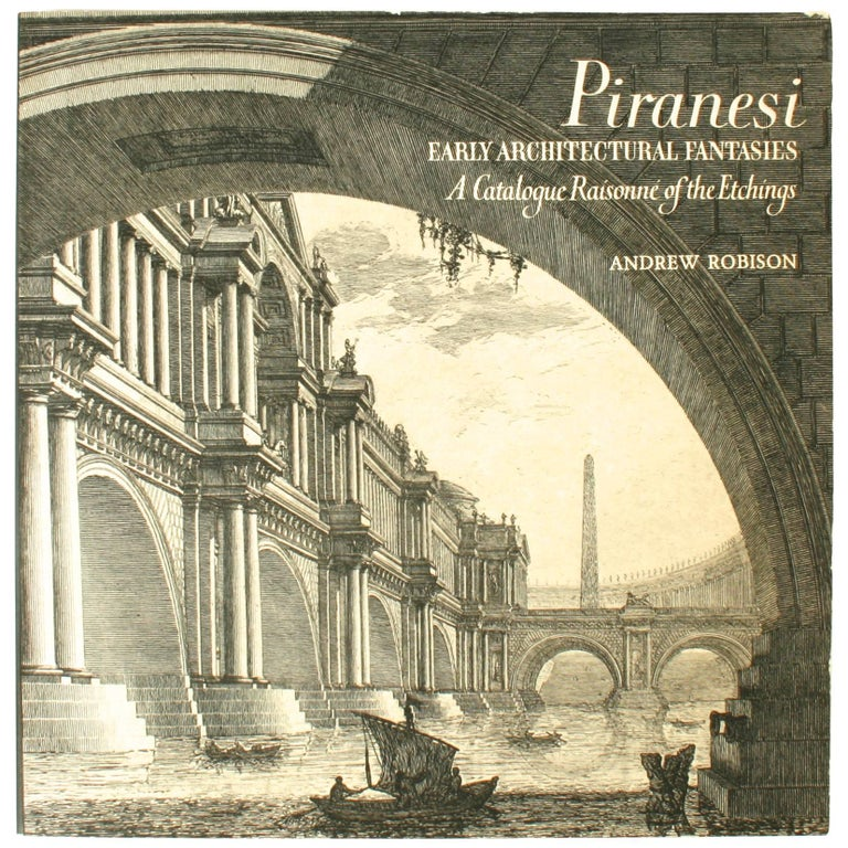 Piranesi, Early Architectural Fantasies by Andrew Robinson For Sale