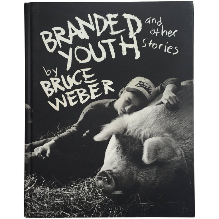 Branded Youth and Other Stories - Bruce Weber Book First Edition 1997 For Sale
