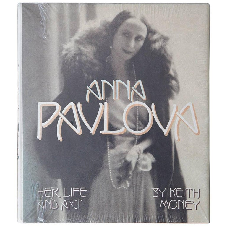 Keith Money, Anna Pavlova: Her Life and Art, First Edition, New, Sealed, 1982 For Sale