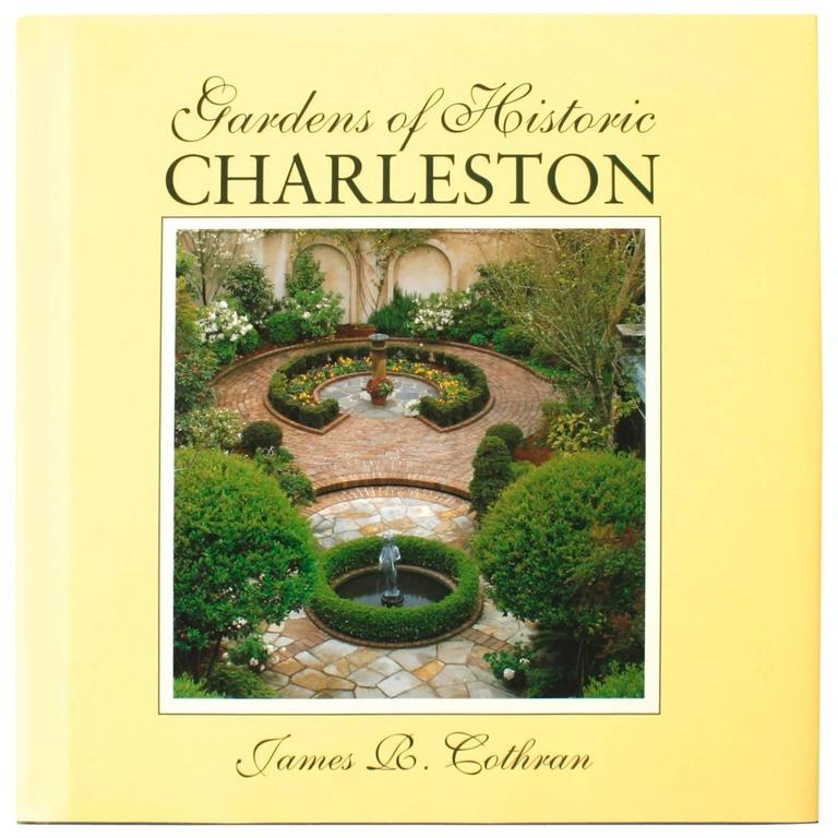 'Garden of Historic Charleston' by James R. Cothran, First Edition
