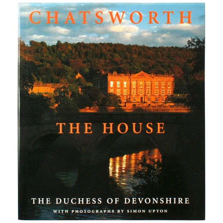 Chatsworth the House by the Duchess of Devonshire, First Edition For Sale