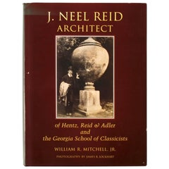 J. Neel Reid Architect by William R. Mitchell, Jr., First Edition