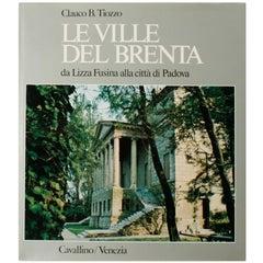 Le Ville Del Brenta da Lizza Fusina Alla Città Di Padova, First Edition