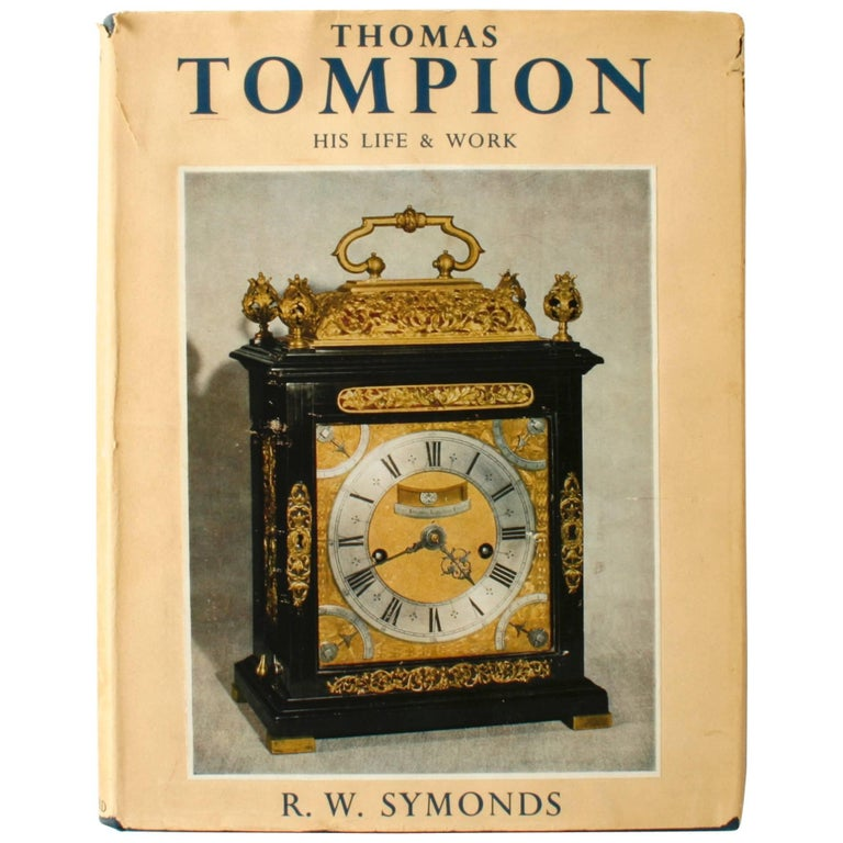 Thomas Tompion His Life & Work by R.W. Symonds, First Edition For Sale
