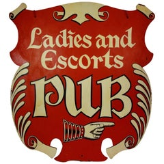 "Vintage ""Ladies and Escorts Pub"" Sign"