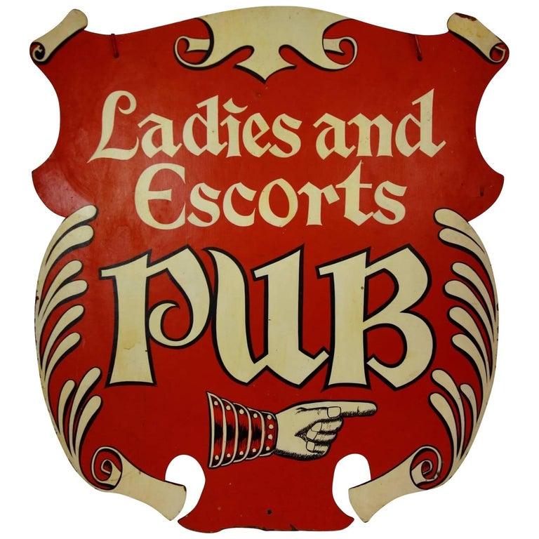 "Vintage ""Ladies and Escorts Pub"" Sign"