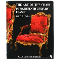 The Art of The Chair in Eighteenth-Century France, by Bill G.B. Pallot, 1st Ed