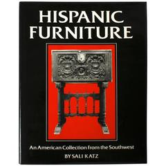 Hispanic Furniture, an American Collection from the Southwest 1st Edition
