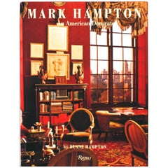 Mark Hampton : An American Decorator, 1st Ed Signed by Hampton