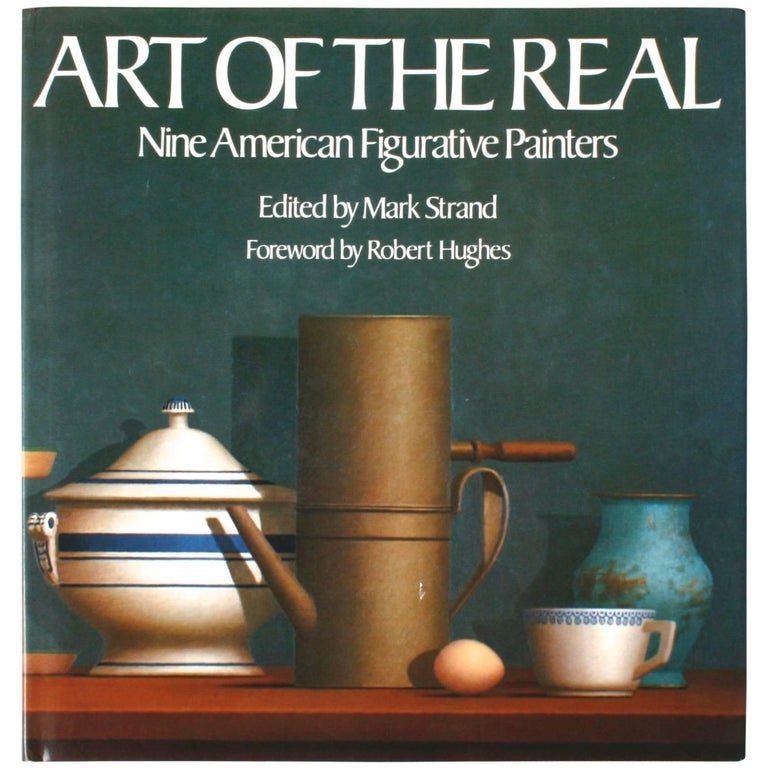 Art of the Real Nine American Figurative Painters Pre-Publication First Edition