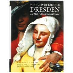 Glory of Baroque Dresden, the State Art Collections Dresden First Edition