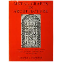 Metal Crafts in Architecture by Gerald K. Geerlings, First Edition