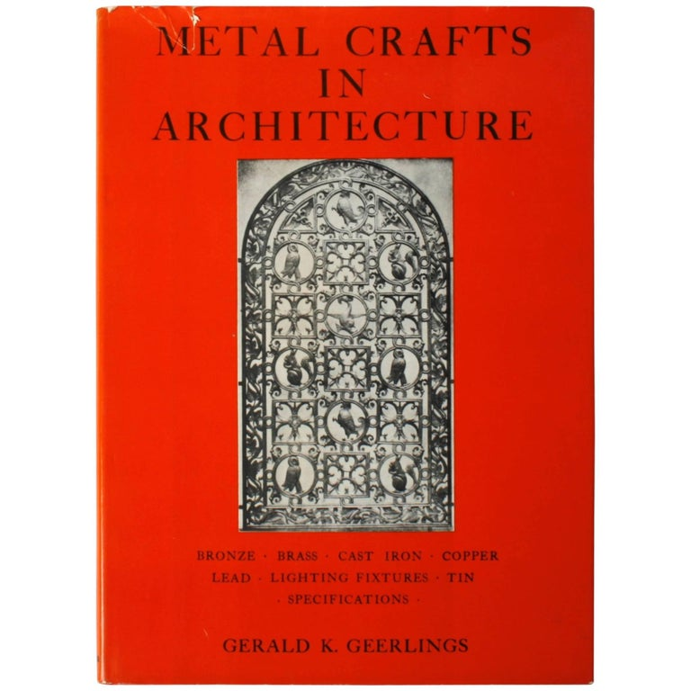 """Metal Crafts in Architecture"" Book by Gerald K. Geerlings, First Edition"