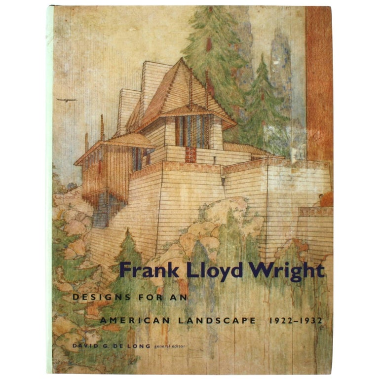 Frank Lloyd Wright, Designs for an American Landscape, 1922-1932, 1st Edition For Sale