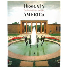 Design in America the Cranbrook Vision, 1925-1950 by Robert Judson Clark