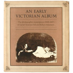 An Early Victorian Album: The Photographic Masterpieces, 1st Ed