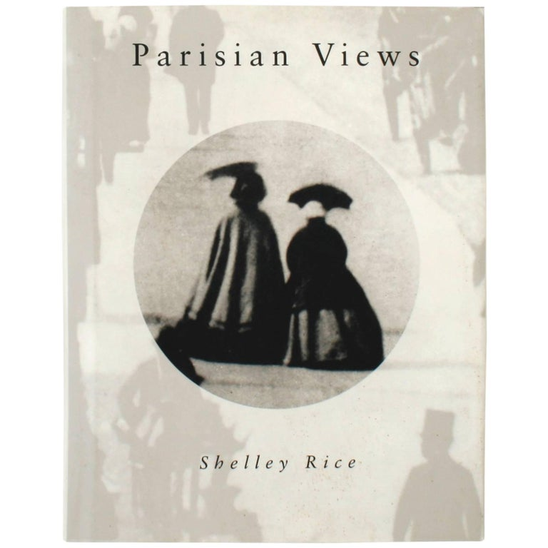 """Parisian Views"" by Shelley Rice, Pre-Publication, First Edition Book"