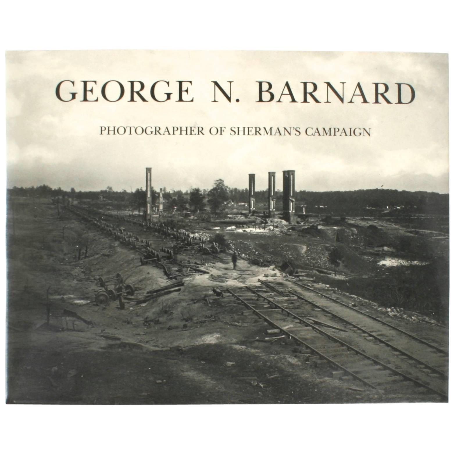 George N. Barnard: Photographer of Sherman's Campaign First Edition
