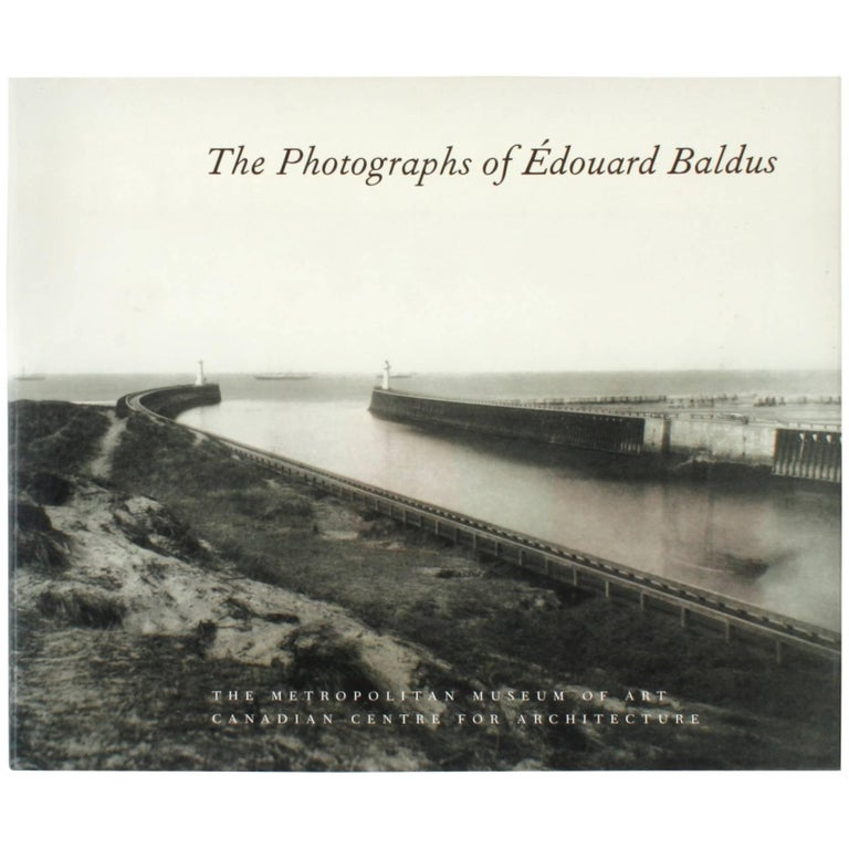 The Photographs of Edouard Baldus First Edition by Edouard Baldus For Sale