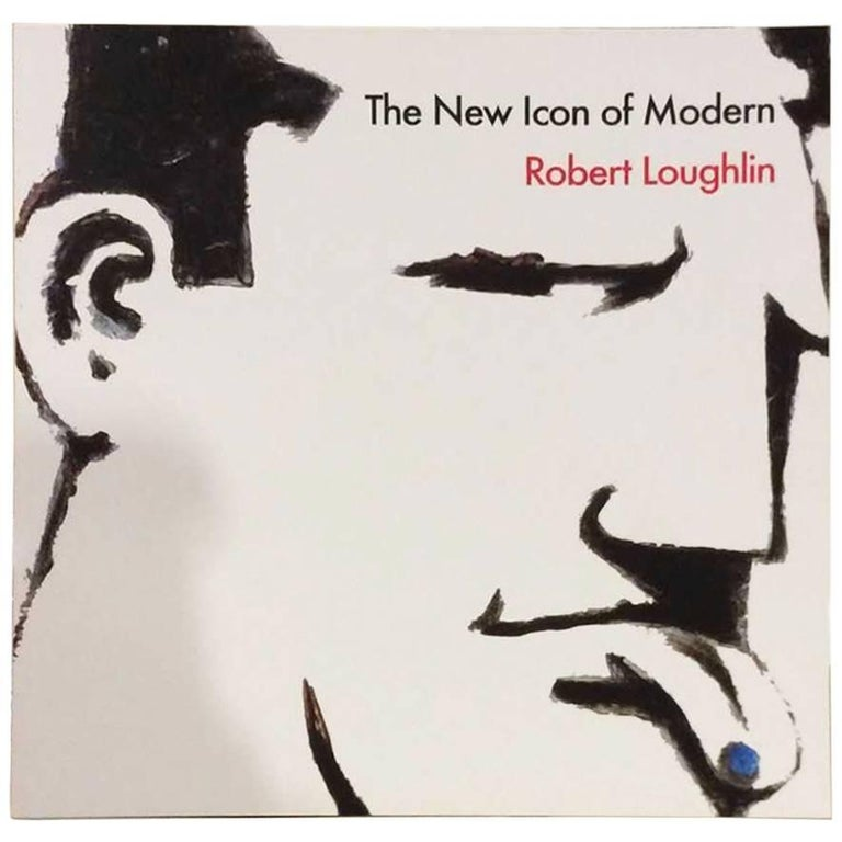 The New Icon of Modern Robert Loughlin First Edition, 2011 1