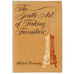 The Gentle Art of Faking Furniture by Herbert Cescinsky
