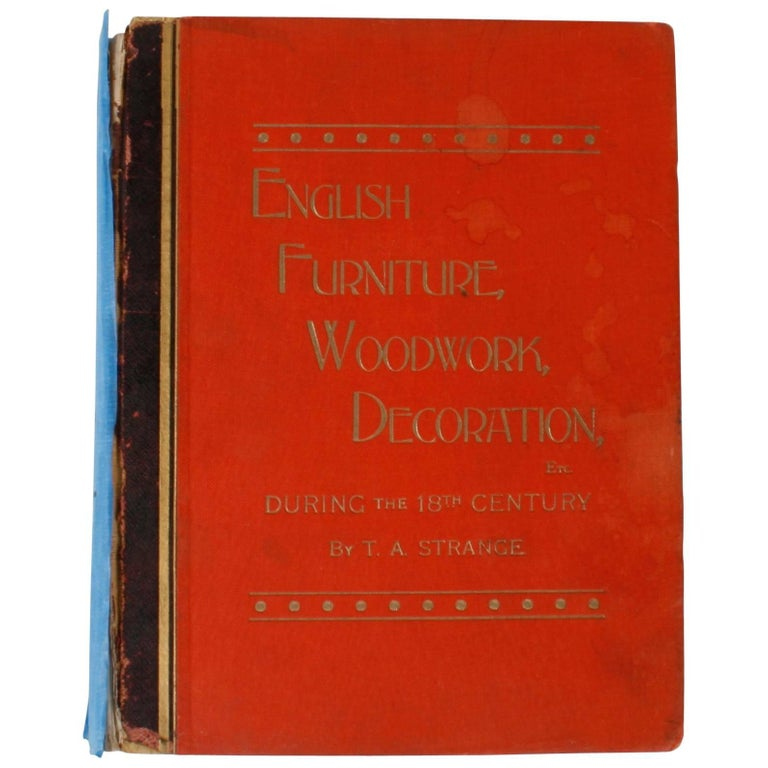 English Furniture, Woodwork, Decoration, During the 18th c, 1st Ed For Sale