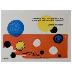 "A. Calder ""Mankind Must Put an End to War or War Will Put an End to Mankind"""