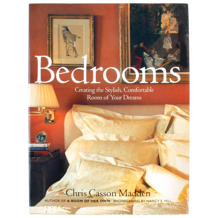 Bedrooms, Creating the Stylish, Comfortable Room of Your Dreams Signed For Sale