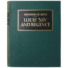 Louis XIV and Regence by Seymour de Ricci, First Edition
