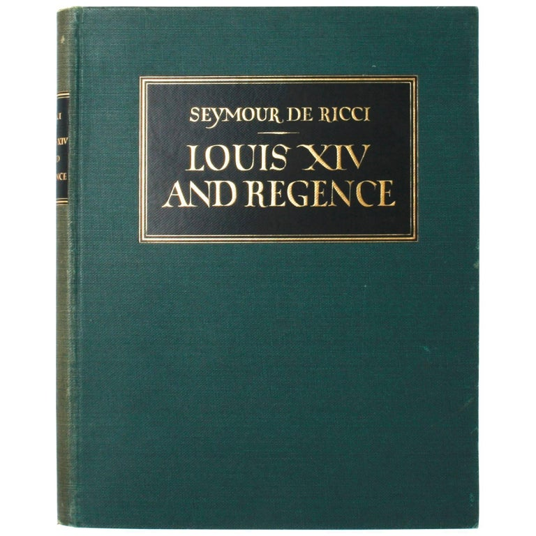 Louis XIV and Regence by Seymour de Ricci, First Edition For Sale