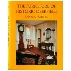 Furniture of Historic Deerfield by Dean A. Fales, Jr.