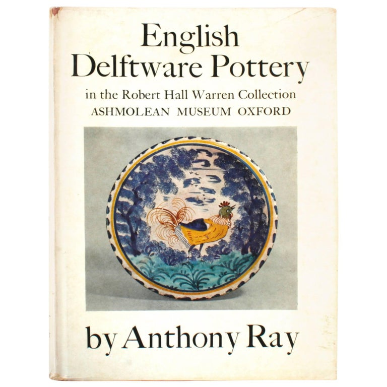 """English Delftware Pottery in the Robert Hall Warren Collection,"" First Edition"
