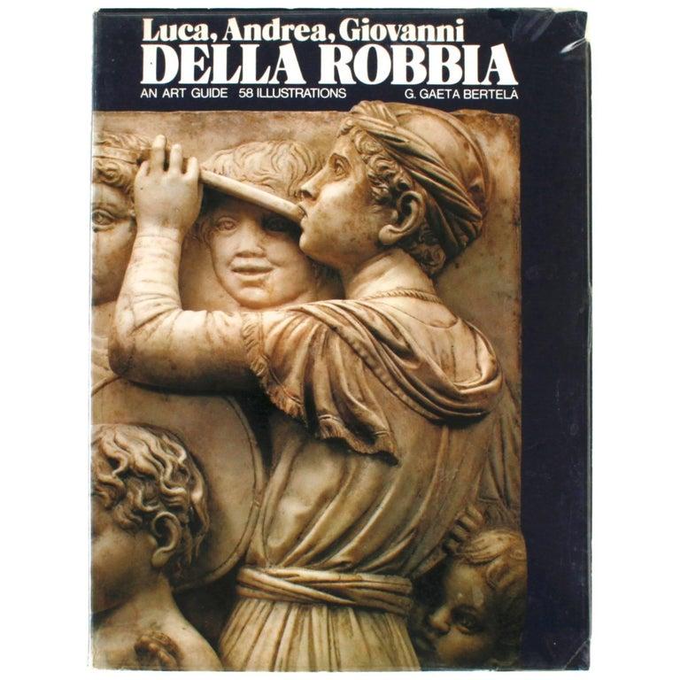 Luca, Andrea, Giovanni Della Robbia, An Art Guide by F. Gaeta Bertela For Sale