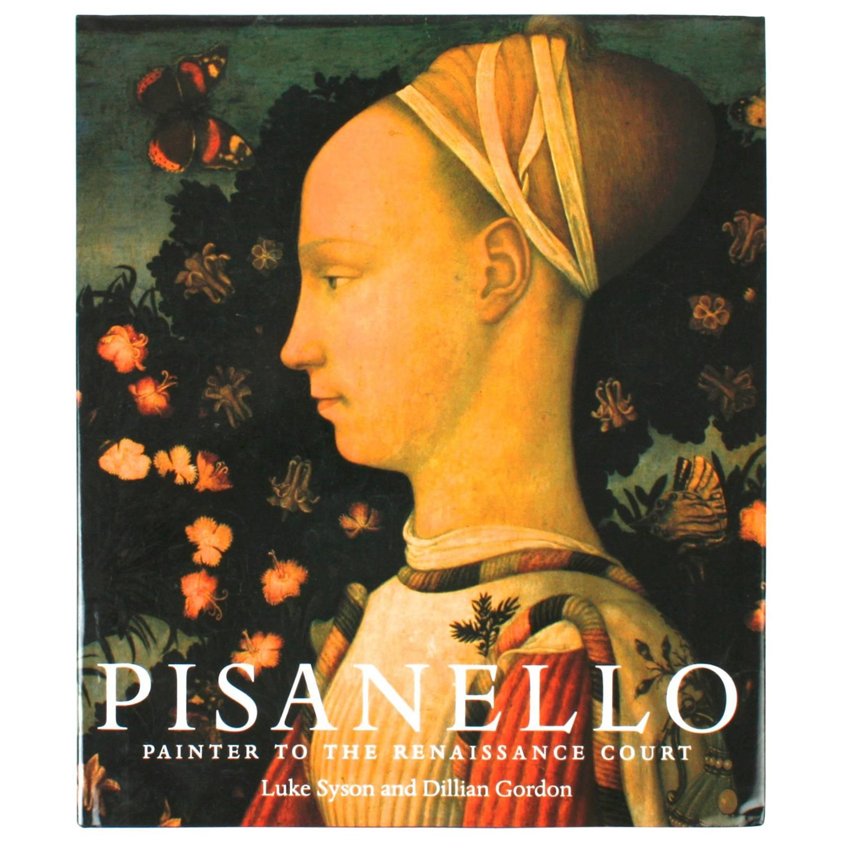 Pisanello, Painter to the Renaissance Court, First Edition