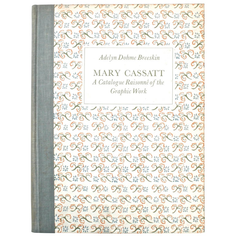 Mary Cassatt, a Catalogue Raisonné of the Graphic Work by Adeline Dohme Breeskin
