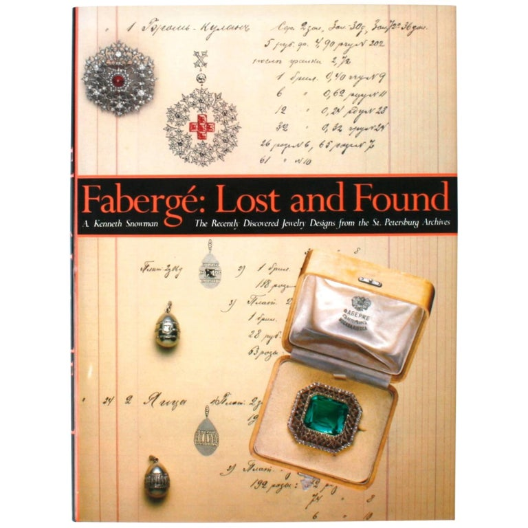 Fabergé: Lost and Found, The Recently Discovered Jewelry Designs, First Edition