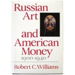 Russian Art and American Money 1900-1949, First Edition