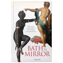 Bath & Mirror, Beauty Care and Cosmetics from Antiquity to the Renaissance