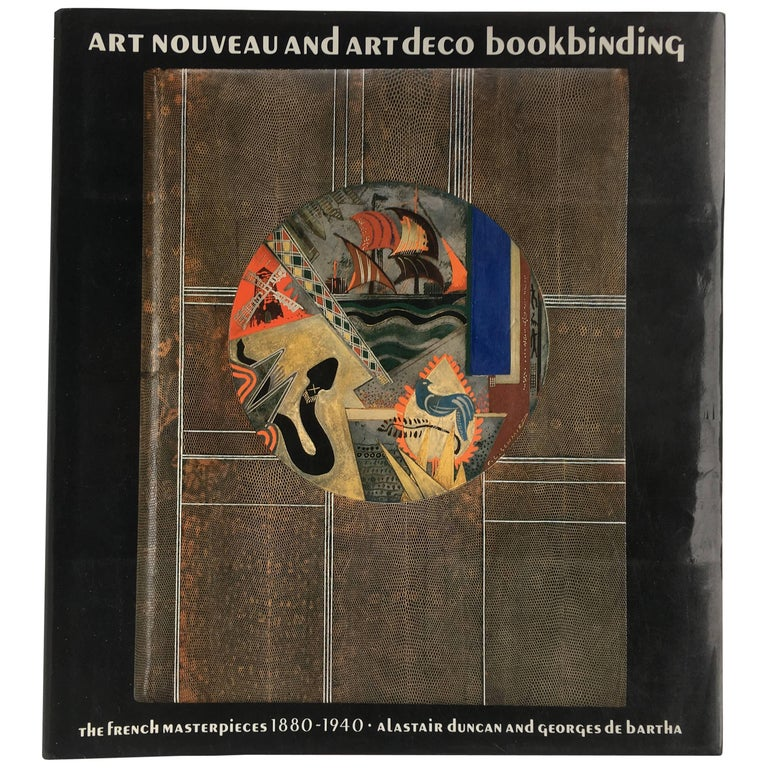 Art Nouveau and Art Deco Bookbinding, the French Masterpieces, 1880-1940