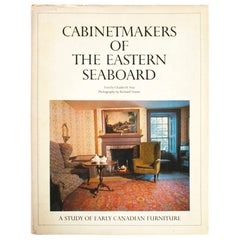 Cabinetmakers of The Eastern Seaboard, A Study of Early Canadian Furniture, 1st