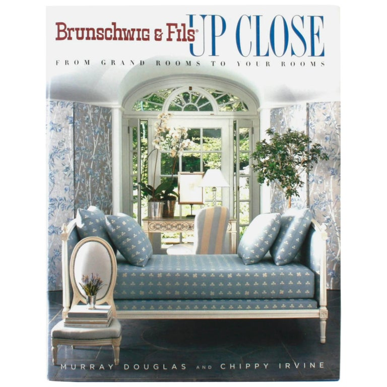 Brunschwig & Fils Up Close, from Grand Rooms to Your Rooms, First Edition For Sale