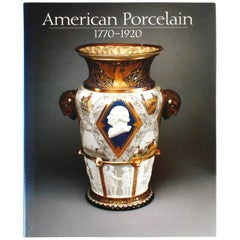 American Porcelain, 1770-1920, First Edition