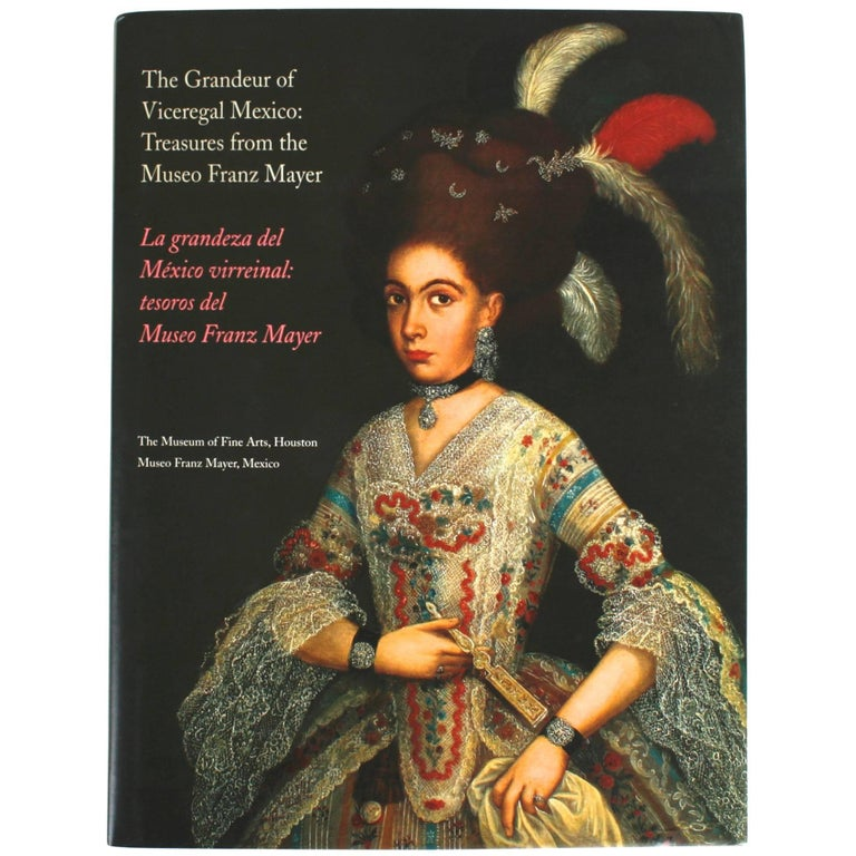 The Grandeur of Viceregal Mexico; Treasures from the Museo Franz Mayer For Sale