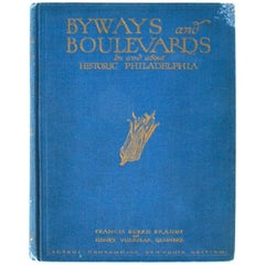 """""""Byways and Boulevards, in and about Historic Philadelphia"""", Book, First Edition"""