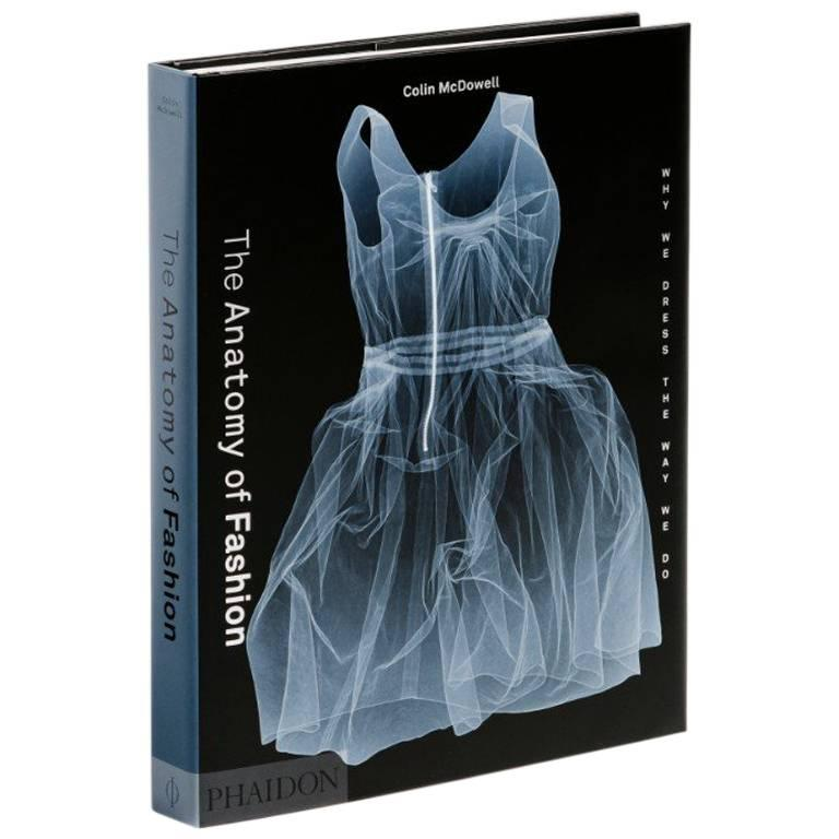 The Anatomy of Fashion - Why We Dress the Way We Do by Colin McDowell For Sale