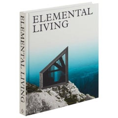 Elemental Living - 60 Stunning Works of Contemporary Architecture