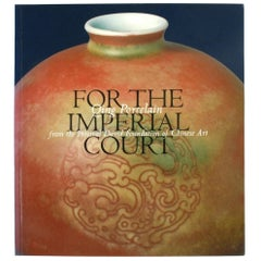 For The Imperial Court: Qing Porcelain, First Edition