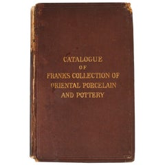 Catalogue of Franks Collection of Oriental Porcelain and Pottery, Rare Original